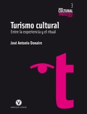 Turismo cultural. Entre la experiencia y el ritual