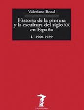 Historia de la pintura y la escultura del siglo XX en España. Tomo I