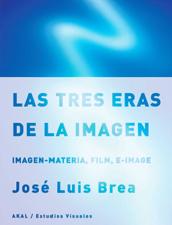 Las tres eras de la imagen: imagen-materia, film, e-image