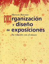 Organización y diseño de exposiciones. Su relación con el museo