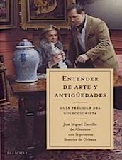 Entender de arte y antigüedades: guía práctica del coleccionista