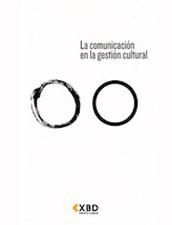 La Comunicación en la Gestión Cultural