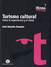 Turismo Cultural: entre la experiencia y el ritual