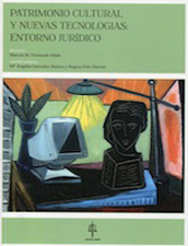 Patrimonio Cultural y Nuevas Tecnologías: entorno jurídico.