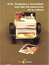 Arte, Empresa y Sociedad: Mas allá del Patrocinio de la Cultura