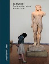 El museo: teoría, praxis y utopía