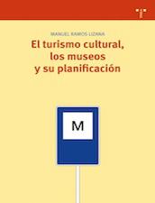 El Turismo Cultural: los museos y su planificación