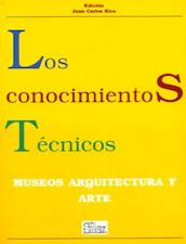 Los conocimientos técnicos. Museos, Arquitectura y Arte