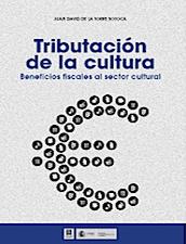 Tributación de la cultura. Beneficios fiscales al sector cultural.