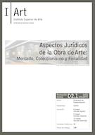 D02.01. Aspectos Jurídicos de la Obra de Arte: Mercado, Coleccionismo y Fiscalidad.