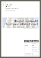 D02.05. Régimen Jurídico del Patrimonio Histórico Español. Bienes Inmuebles y Bienes Muebles.