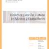 D04.05. Didáctica y Acción Cultural en Museos y Exposiciones.